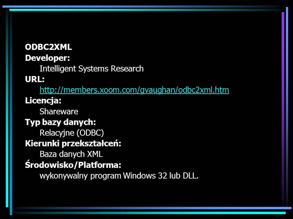 ODBC2XMLDeveloper: Intelligent Systems Research. URL: http://members.xoom.com/gvaughan/odbc2xml.htm.