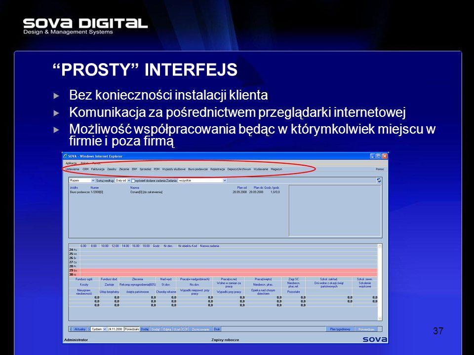 PROSTY INTERFEJS Bez konieczności instalacji klienta