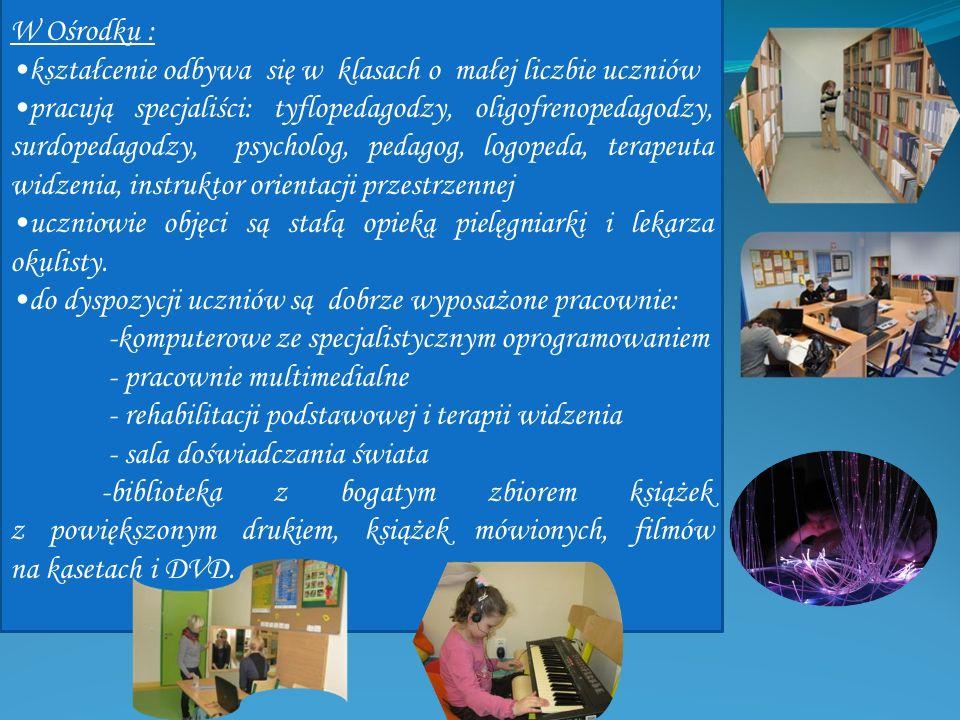 W Ośrodku : kształcenie odbywa się w klasach o małej liczbie uczniów.