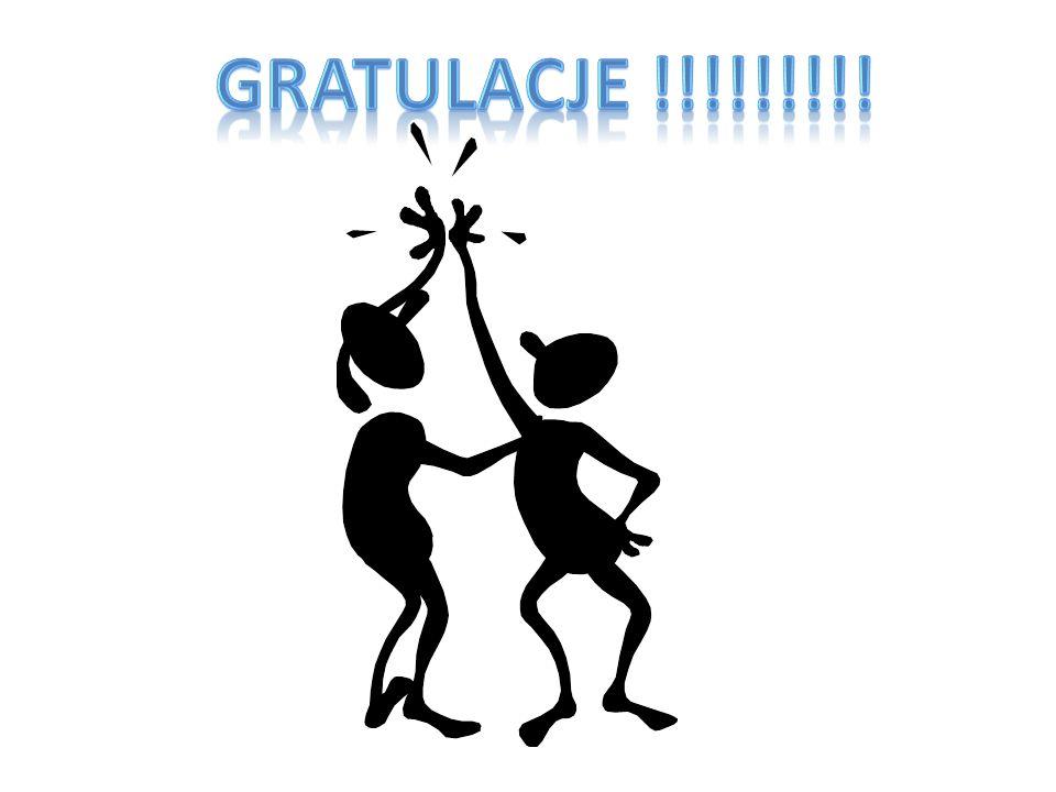 GRATULACJE !!!!!!!!!
