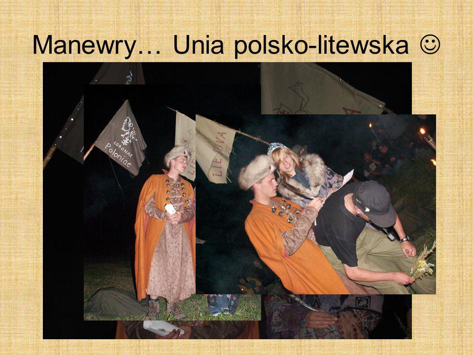 Manewry… Unia polsko-litewska 