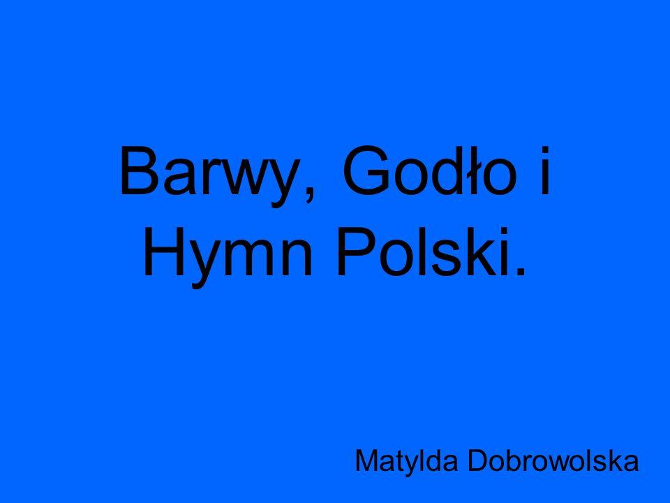 Barwy, Godło i Hymn Polski.