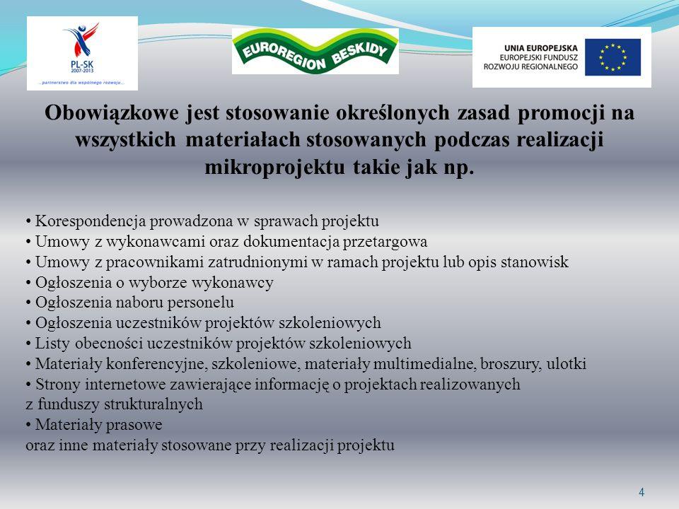 Obowiązkowe jest stosowanie określonych zasad promocji na wszystkich materiałach stosowanych podczas realizacji mikroprojektu takie jak np.