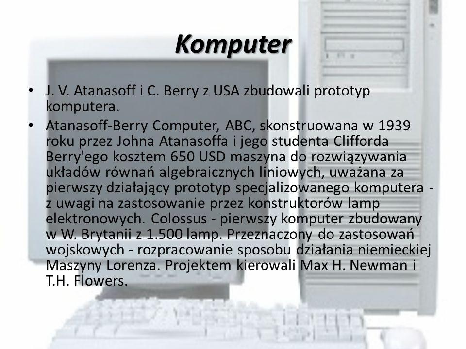 Komputer J. V. Atanasoff i C. Berry z USA zbudowali prototyp komputera.