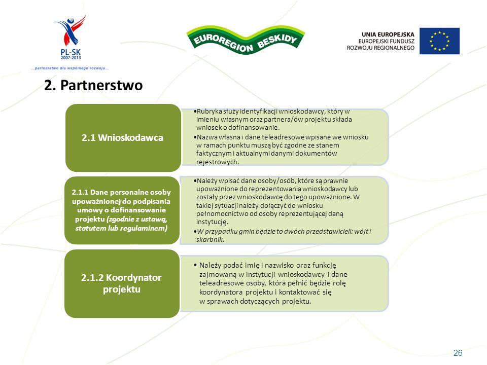 2. Partnerstwo 2.1.2 Koordynator projektu 2.1 Wnioskodawca