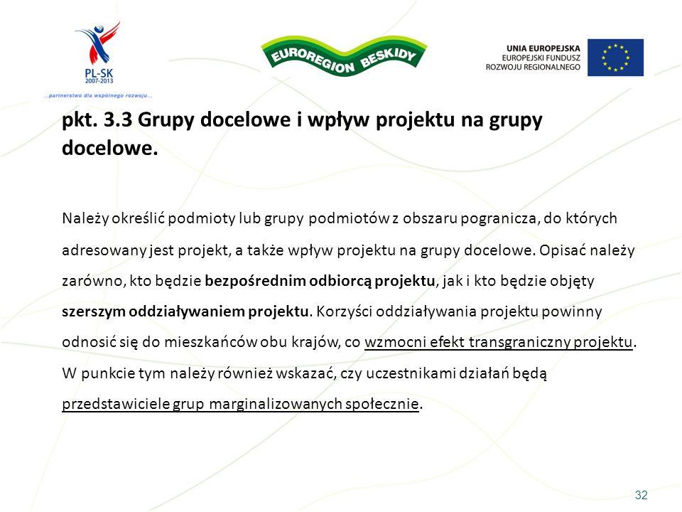 pkt. 3.3 Grupy docelowe i wpływ projektu na grupy docelowe.