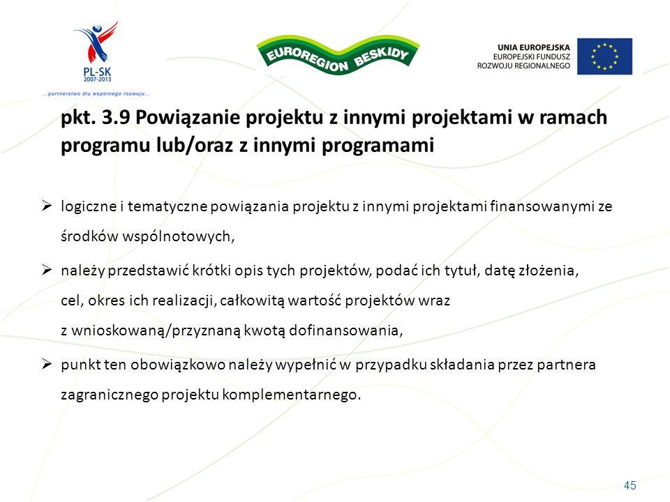pkt. 3.9 Powiązanie projektu z innymi projektami w ramach programu lub/oraz z innymi programami