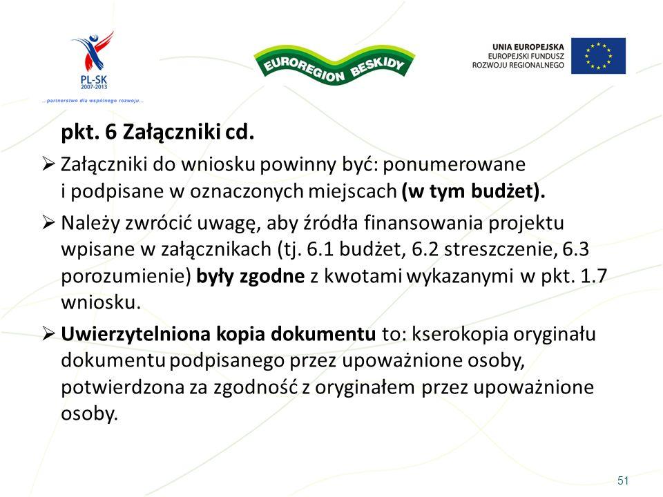 pkt. 6 Załączniki cd. Załączniki do wniosku powinny być: ponumerowane i podpisane w oznaczonych miejscach (w tym budżet).