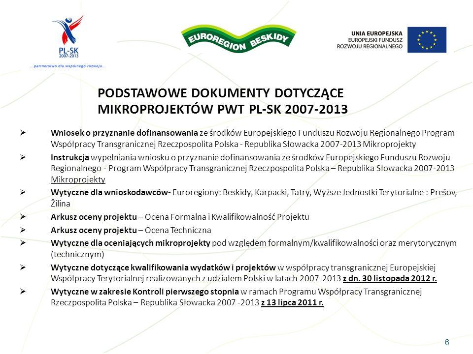 PODSTAWOWE DOKUMENTY DOTYCZĄCE MIKROPROJEKTÓW PWT PL-SK 2007-2013
