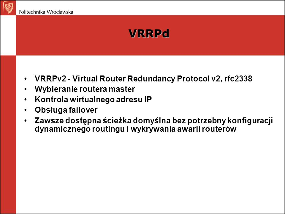 VRRPd VRRPv2 - Virtual Router Redundancy Protocol v2, rfc2338