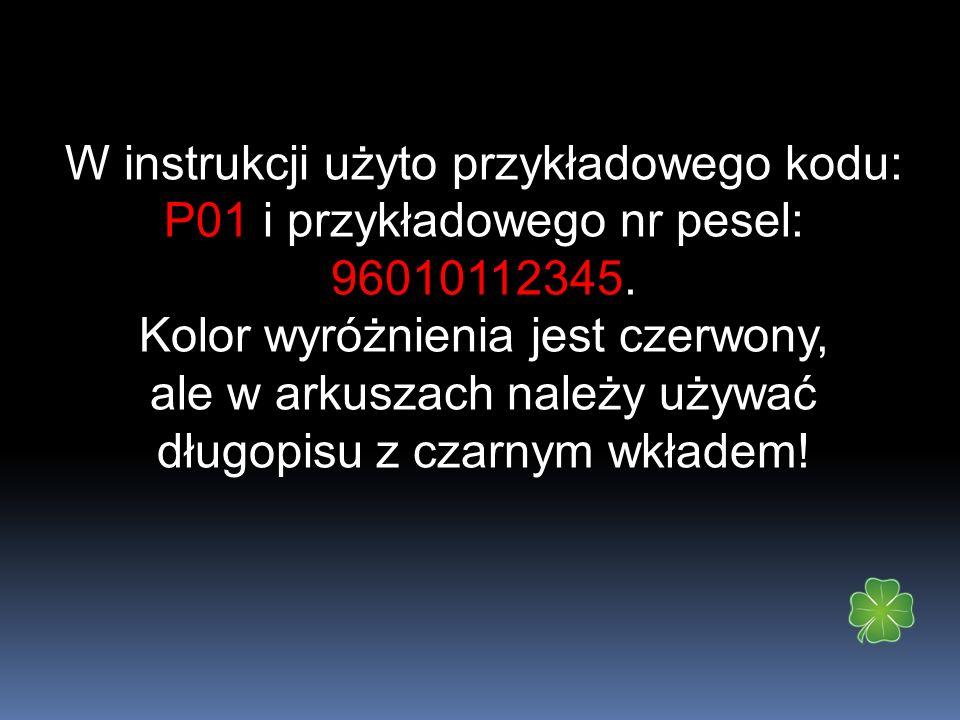 W instrukcji użyto przykładowego kodu: P01 i przykładowego nr pesel: