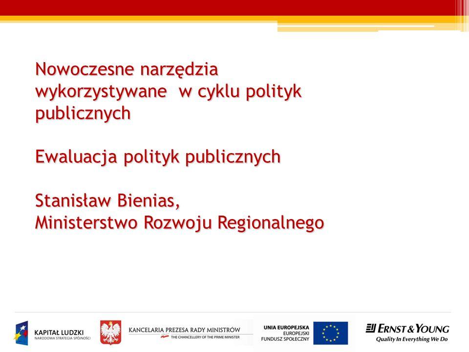 Nowoczesne narzędzia wykorzystywane w cyklu polityk. publicznych. Ewaluacja polityk publicznych.