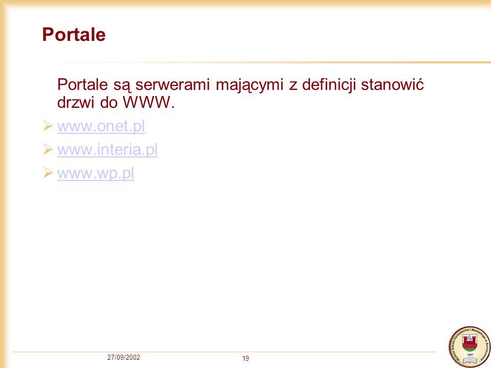 Portale Portale są serwerami mającymi z definicji stanowić drzwi do WWW. www.onet.pl. www.interia.pl.