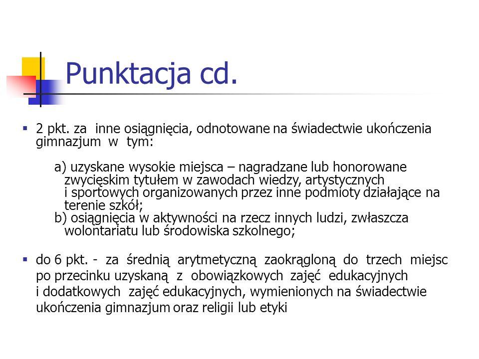 Punktacja cd. 2 pkt. za inne osiągnięcia, odnotowane na świadectwie ukończenia gimnazjum w tym: