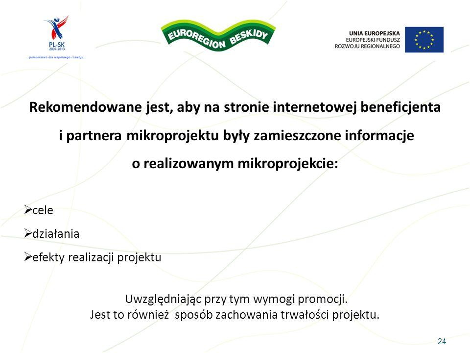 Rekomendowane jest, aby na stronie internetowej beneficjenta i partnera mikroprojektu były zamieszczone informacje o realizowanym mikroprojekcie: