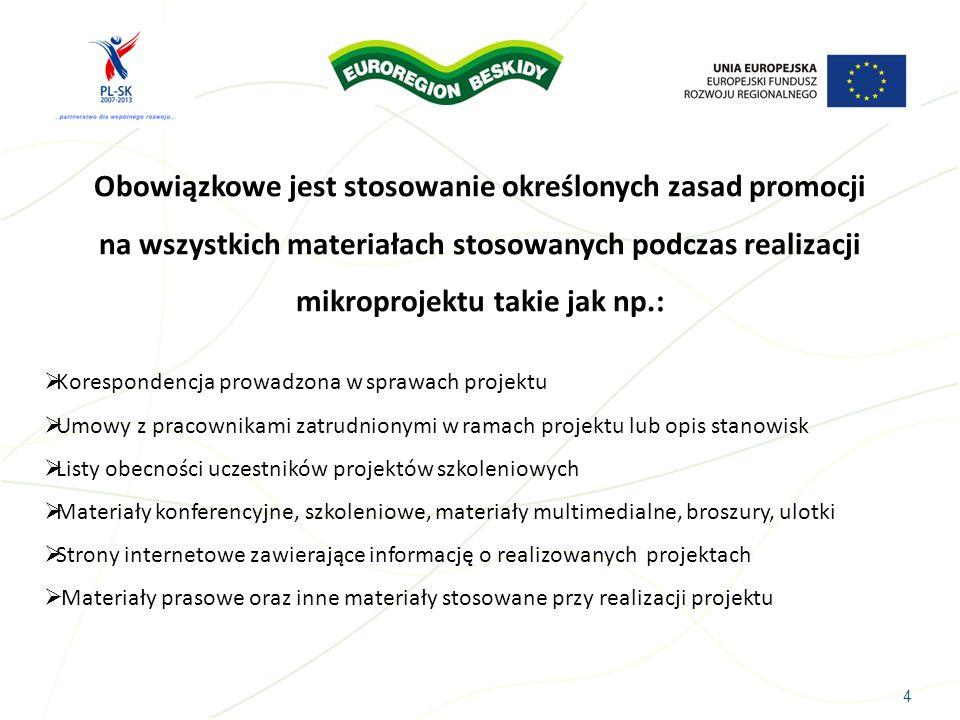 Obowiązkowe jest stosowanie określonych zasad promocji na wszystkich materiałach stosowanych podczas realizacji mikroprojektu takie jak np.: