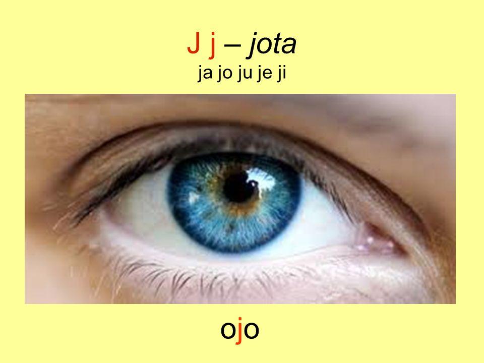 J j – jota ja jo ju je ji ojo