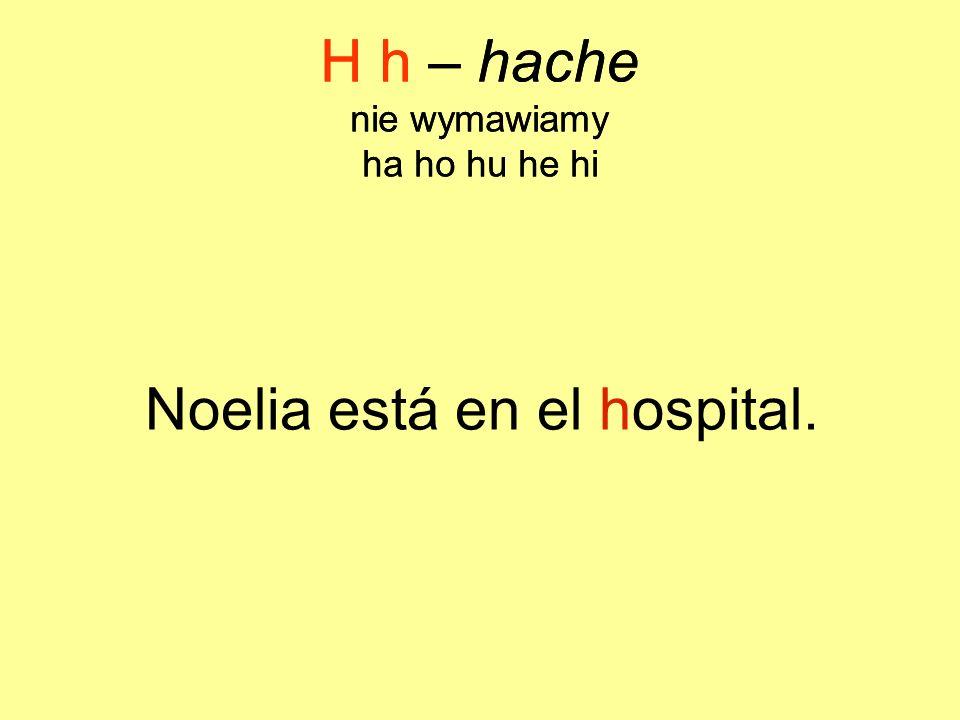 Noelia está en el hospital.