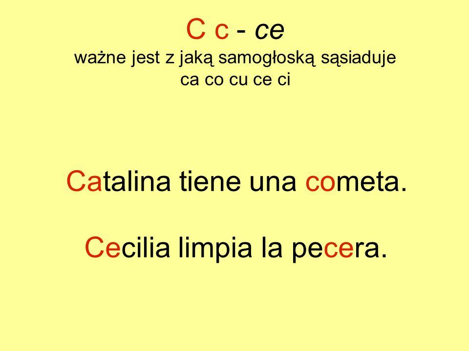 C c - ce ważne jest z jaką samogłoską sąsiaduje ca co cu ce ci