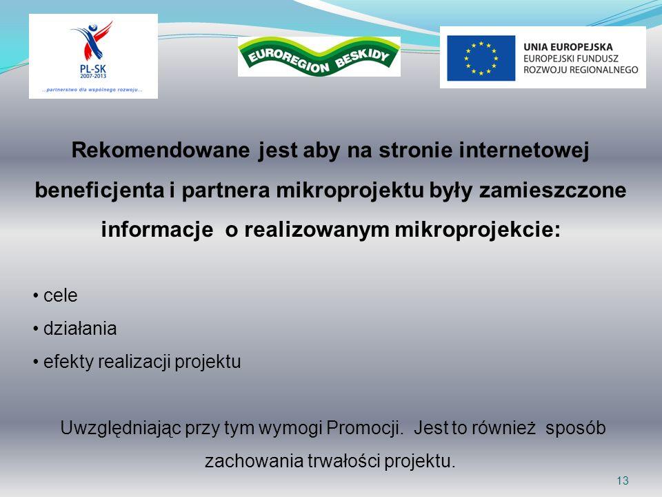 Rekomendowane jest aby na stronie internetowej beneficjenta i partnera mikroprojektu były zamieszczone informacje o realizowanym mikroprojekcie: