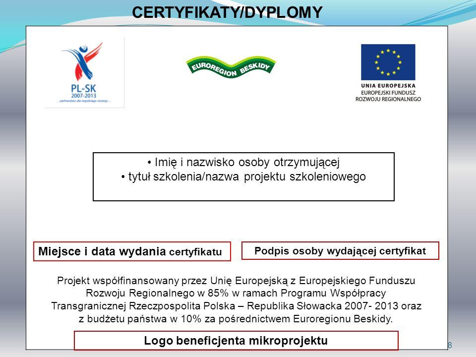 Podpis osoby wydającej certyfikat Logo beneficjenta mikroprojektu