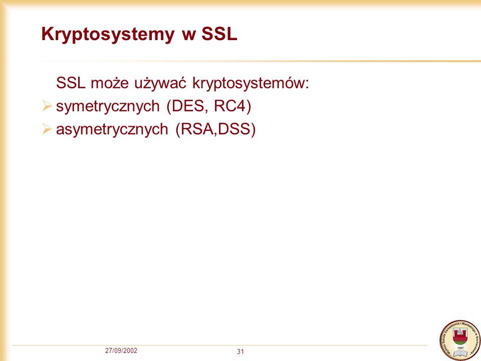 Kryptosystemy w SSL SSL może używać kryptosystemów: