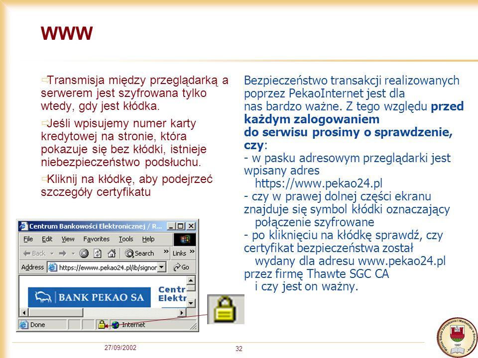 WWW Transmisja między przeglądarką a serwerem jest szyfrowana tylko wtedy, gdy jest kłódka.