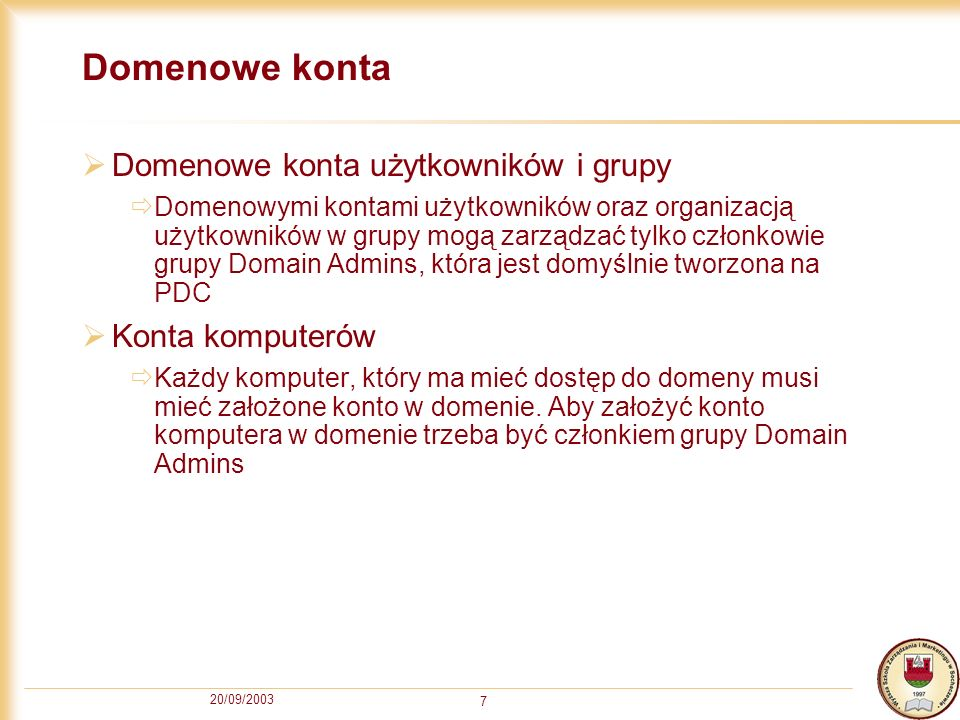 Domenowe konta Domenowe konta użytkowników i grupy Konta komputerów