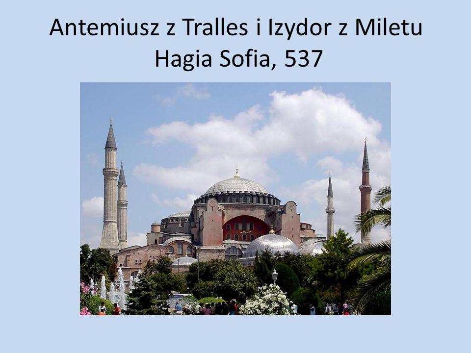 Antemiusz z Tralles i Izydor z Miletu Hagia Sofia, 537