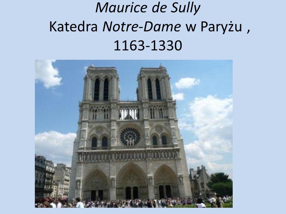 Maurice de Sully Katedra Notre-Dame w Paryżu , 1163-1330