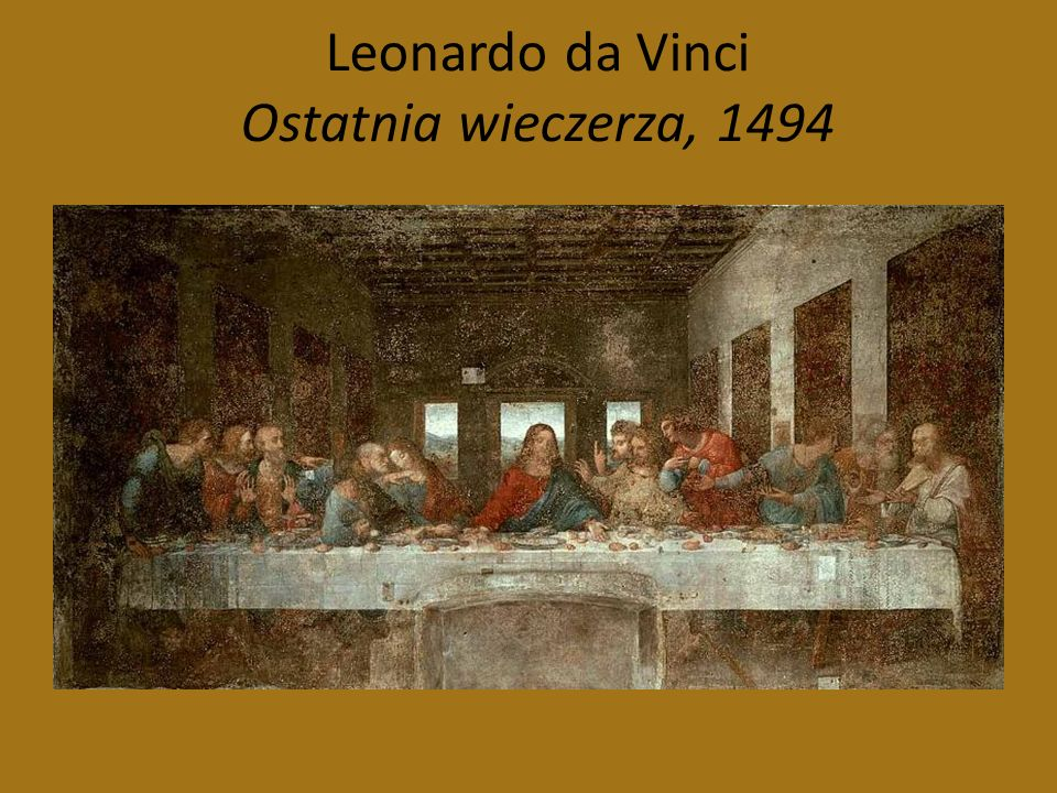 Leonardo da Vinci Ostatnia wieczerza, 1494