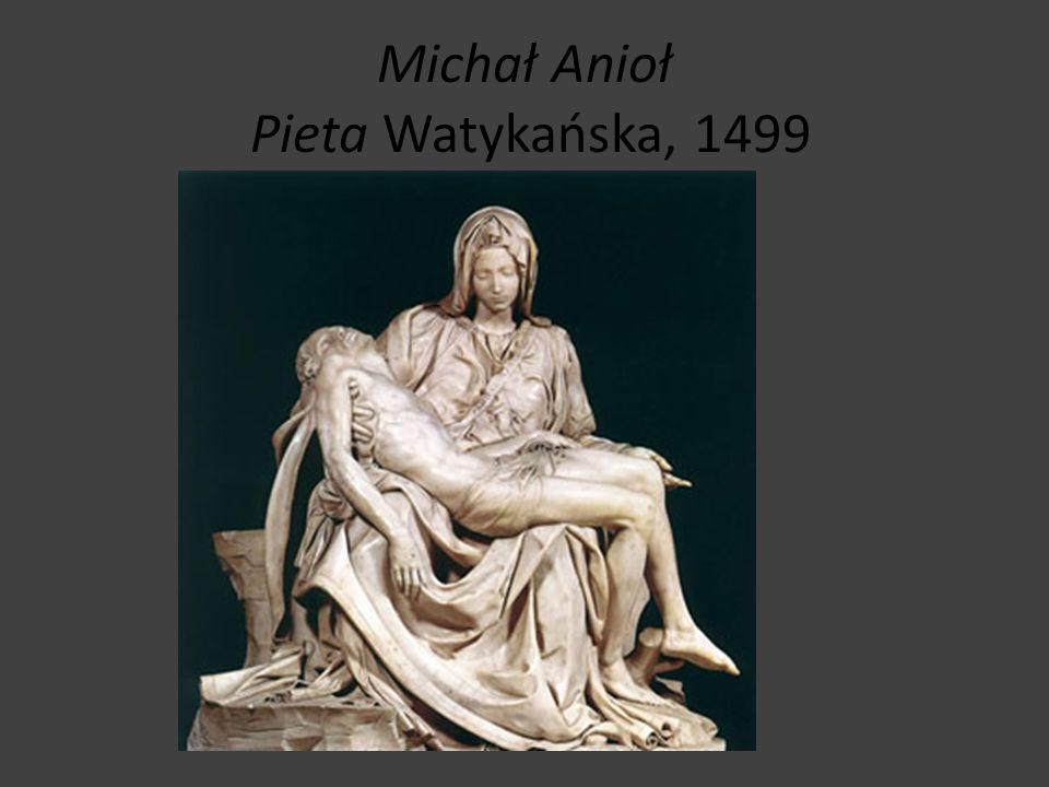 Michał Anioł Pieta Watykańska, 1499