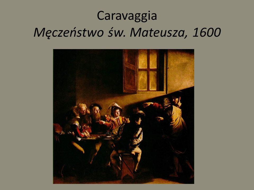 Caravaggia Męczeństwo św. Mateusza, 1600