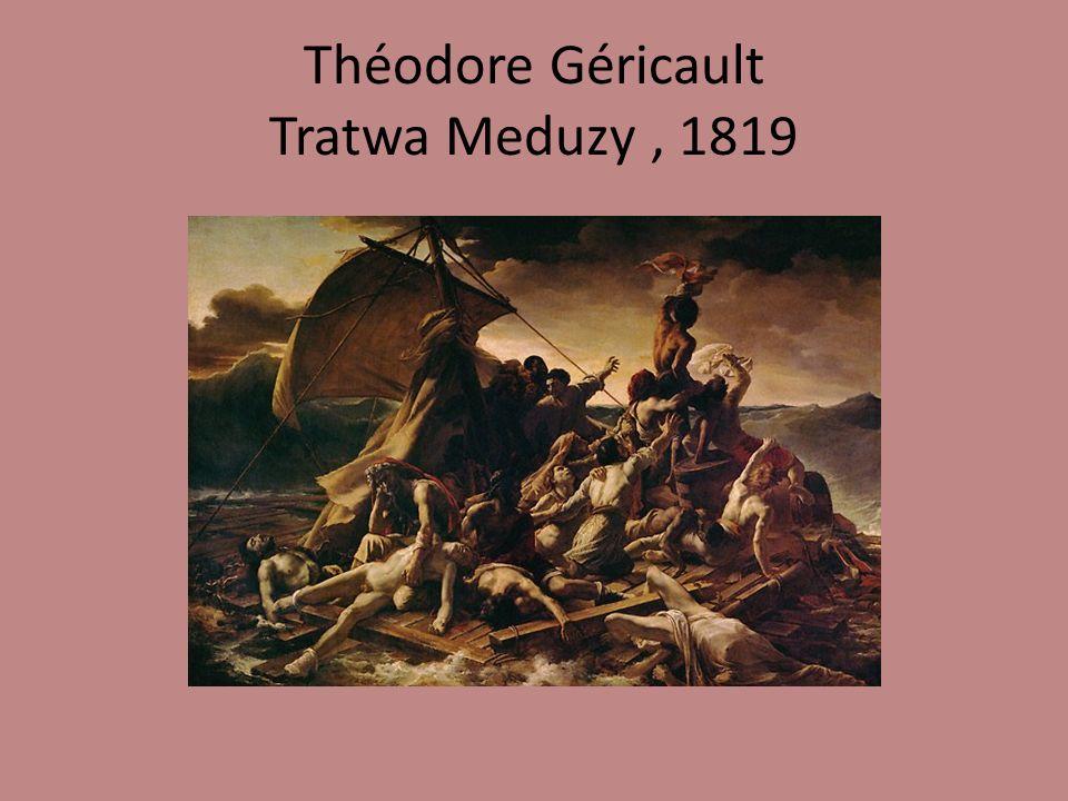 Théodore Géricault Tratwa Meduzy , 1819