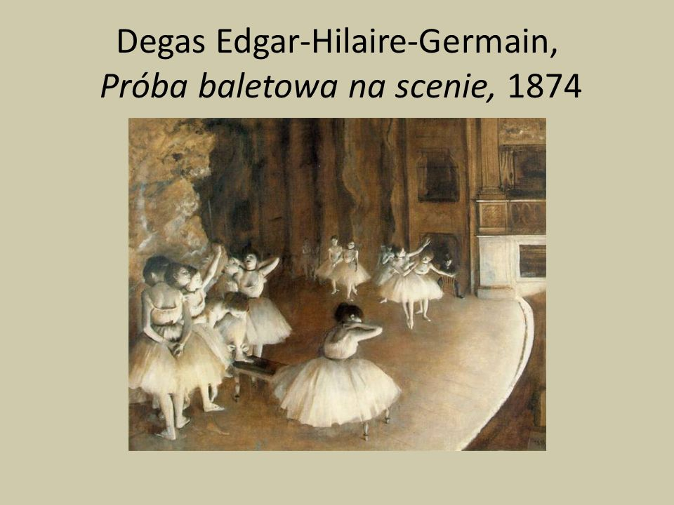 Degas Edgar-Hilaire-Germain, Próba baletowa na scenie, 1874