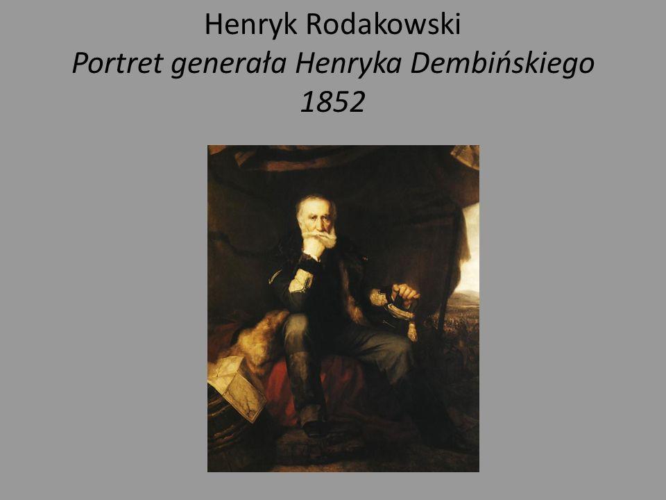 Henryk Rodakowski Portret generała Henryka Dembińskiego 1852