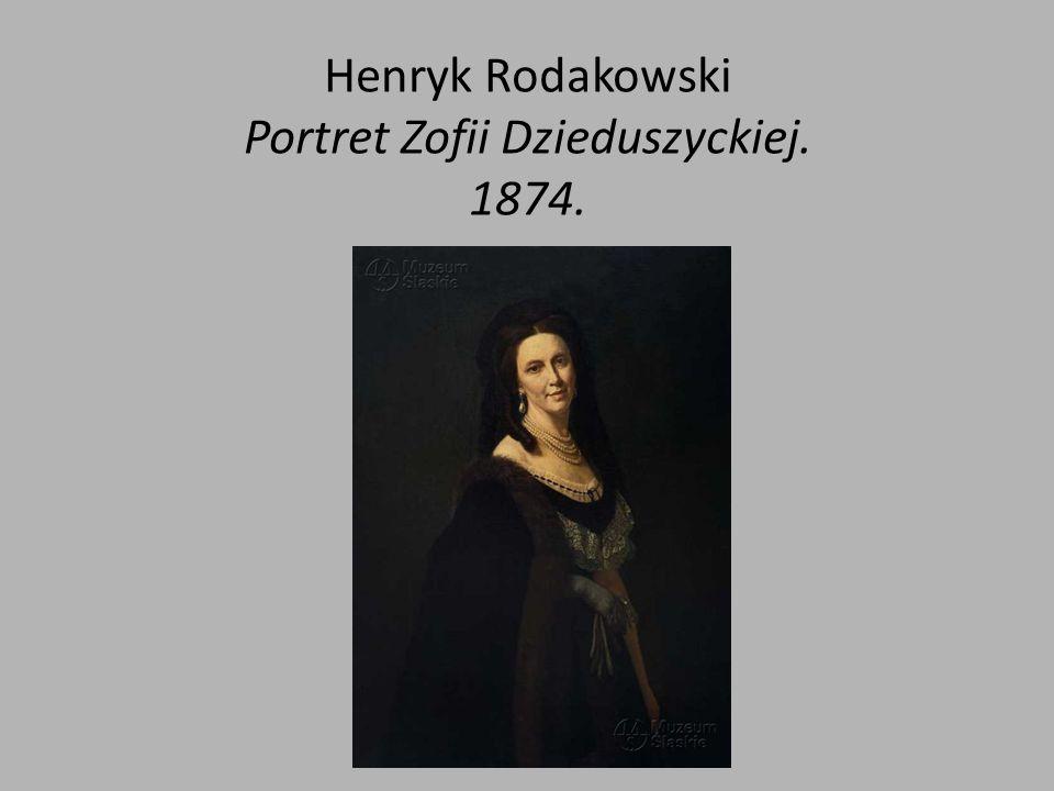 Henryk Rodakowski Portret Zofii Dzieduszyckiej. 1874.