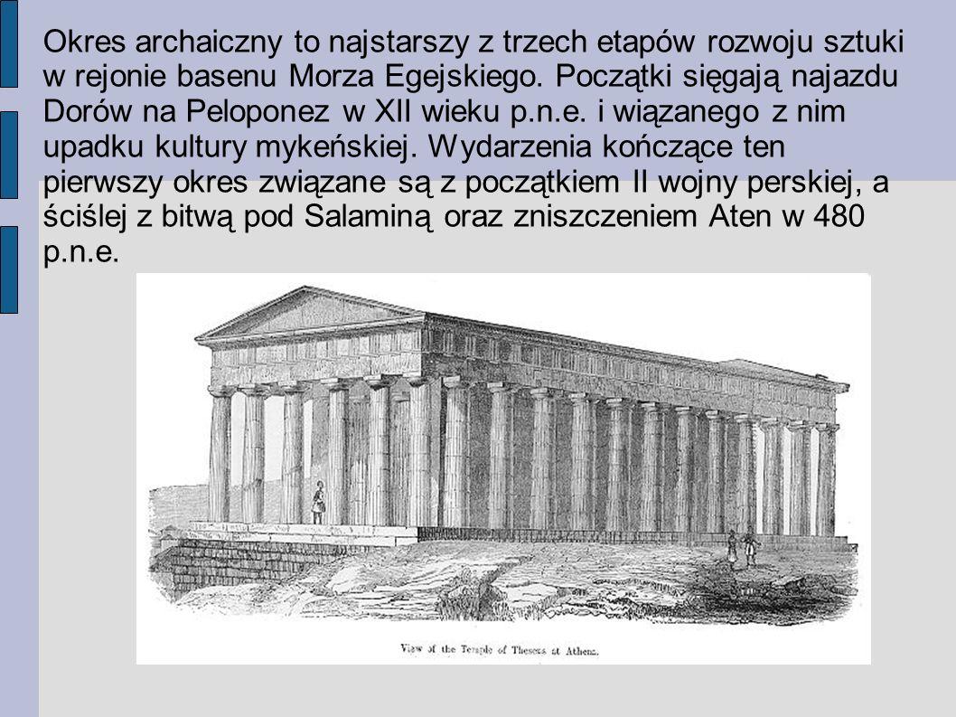 Okres archaiczny to najstarszy z trzech etapów rozwoju sztuki w rejonie basenu Morza Egejskiego.