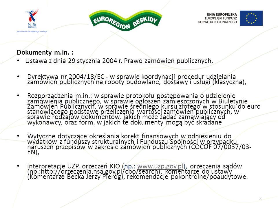 Dokumenty m.in. : Ustawa z dnia 29 stycznia 2004 r. Prawo zamówień publicznych,