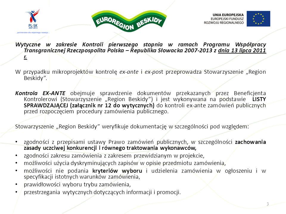 Wytyczne w zakresie Kontroli pierwszego stopnia w ramach Programu Współpracy Transgranicznej Rzeczpospolita Polska – Republika Słowacka 2007-2013 z dnia 13 lipca 2011 r.
