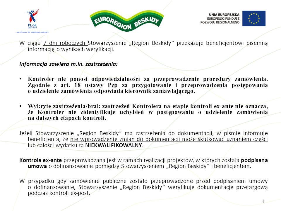 """W ciągu 7 dni roboczych Stowarzyszenie """"Region Beskidy przekazuje beneficjentowi pisemną informację o wynikach weryfikacji."""