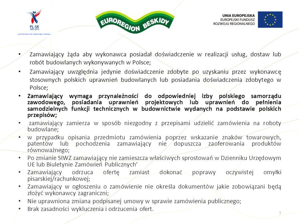 Zamawiający żąda aby wykonawca posiadał doświadczenie w realizacji usług, dostaw lub robót budowlanych wykonywanych w Polsce;