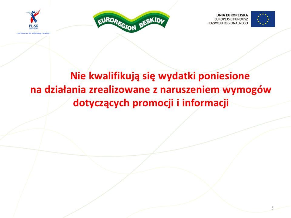 Nie kwalifikują się wydatki poniesione na działania zrealizowane z naruszeniem wymogów dotyczących promocji i informacji