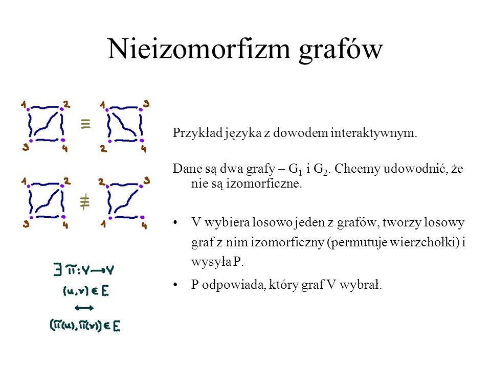 Nieizomorfizm grafów Przykład języka z dowodem interaktywnym.