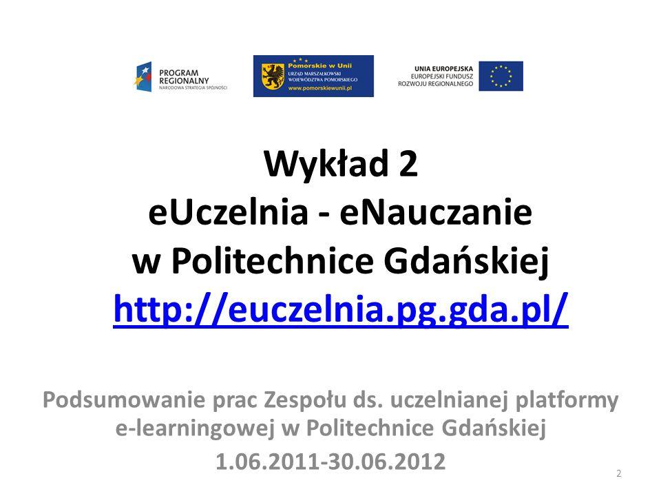 Wykład 2 eUczelnia - eNauczanie w Politechnice Gdańskiej http://euczelnia.pg.gda.pl/