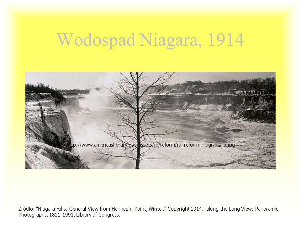 Wodospad Niagara, 1914 http://www.americaslibrary.gov/assets/jb/reform/jb_reform_niagra_2_e.jpg.