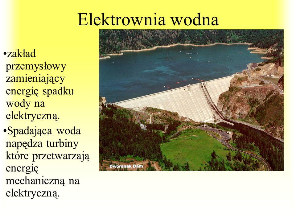 Elektrownia wodna zakład przemysłowy zamieniający energię spadku wody na elektryczną.