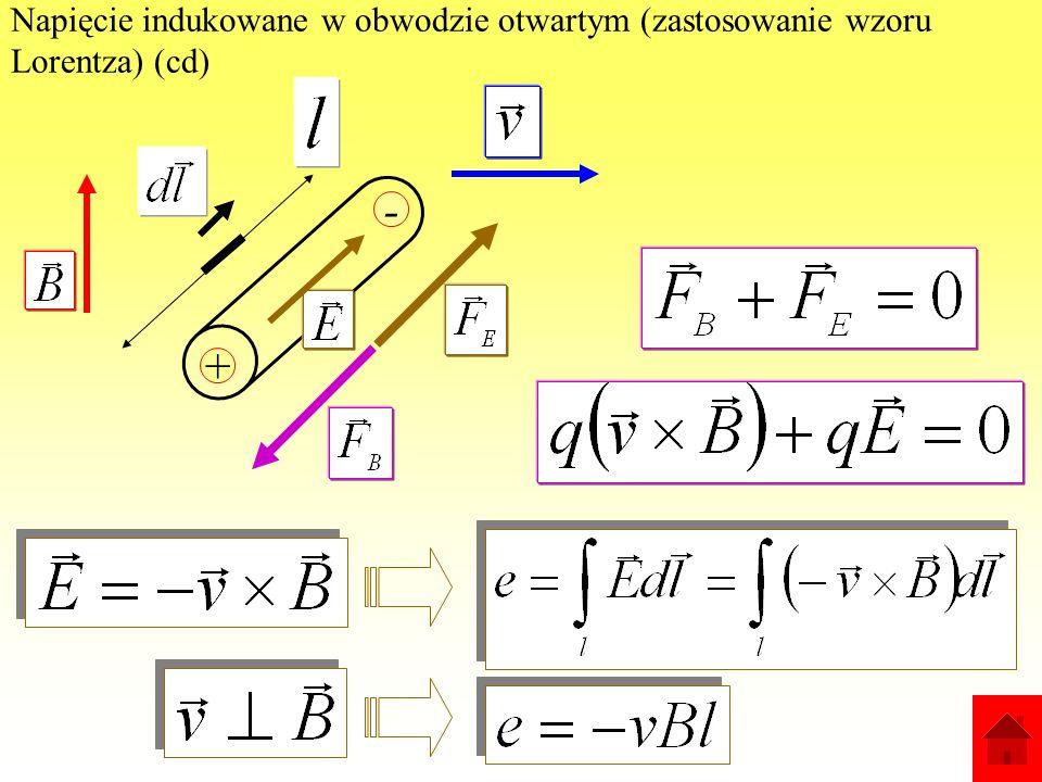 Napięcie indukowane w obwodzie otwartym (zastosowanie wzoru Lorentza) (cd)