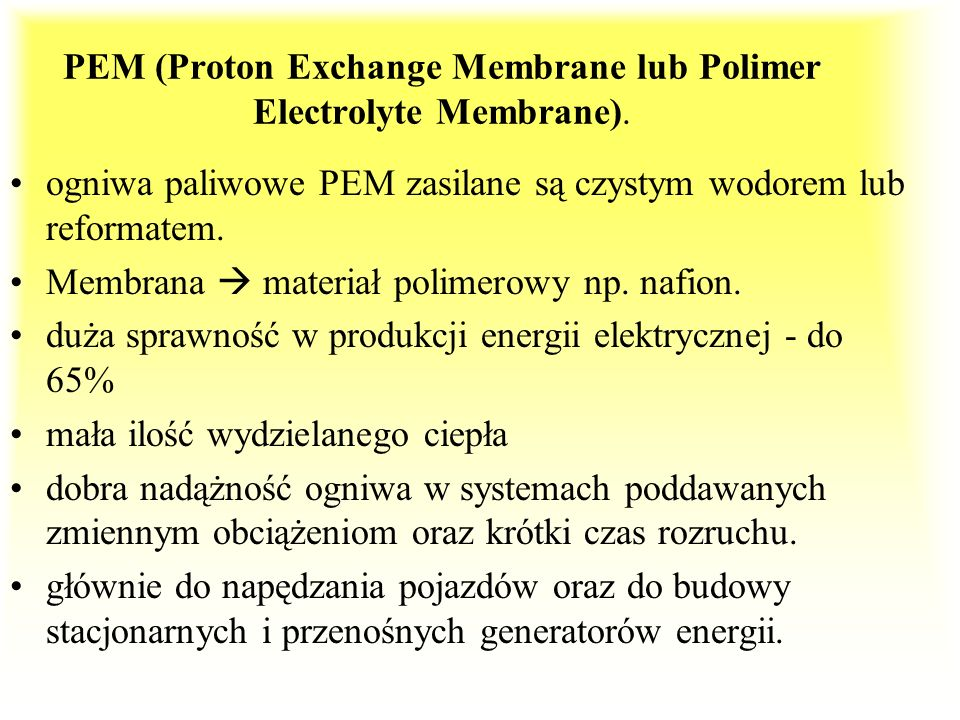 PEM (Proton Exchange Membrane lub Polimer Electrolyte Membrane).