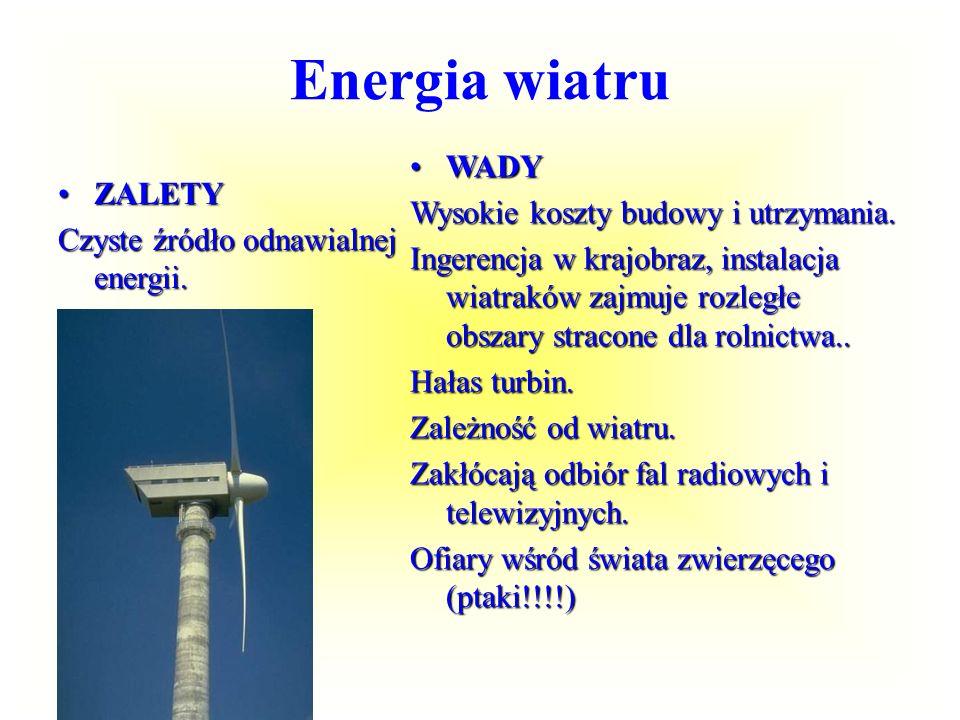 Energia wiatru WADY Wysokie koszty budowy i utrzymania. ZALETY